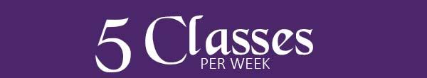 5 Classes Per Week